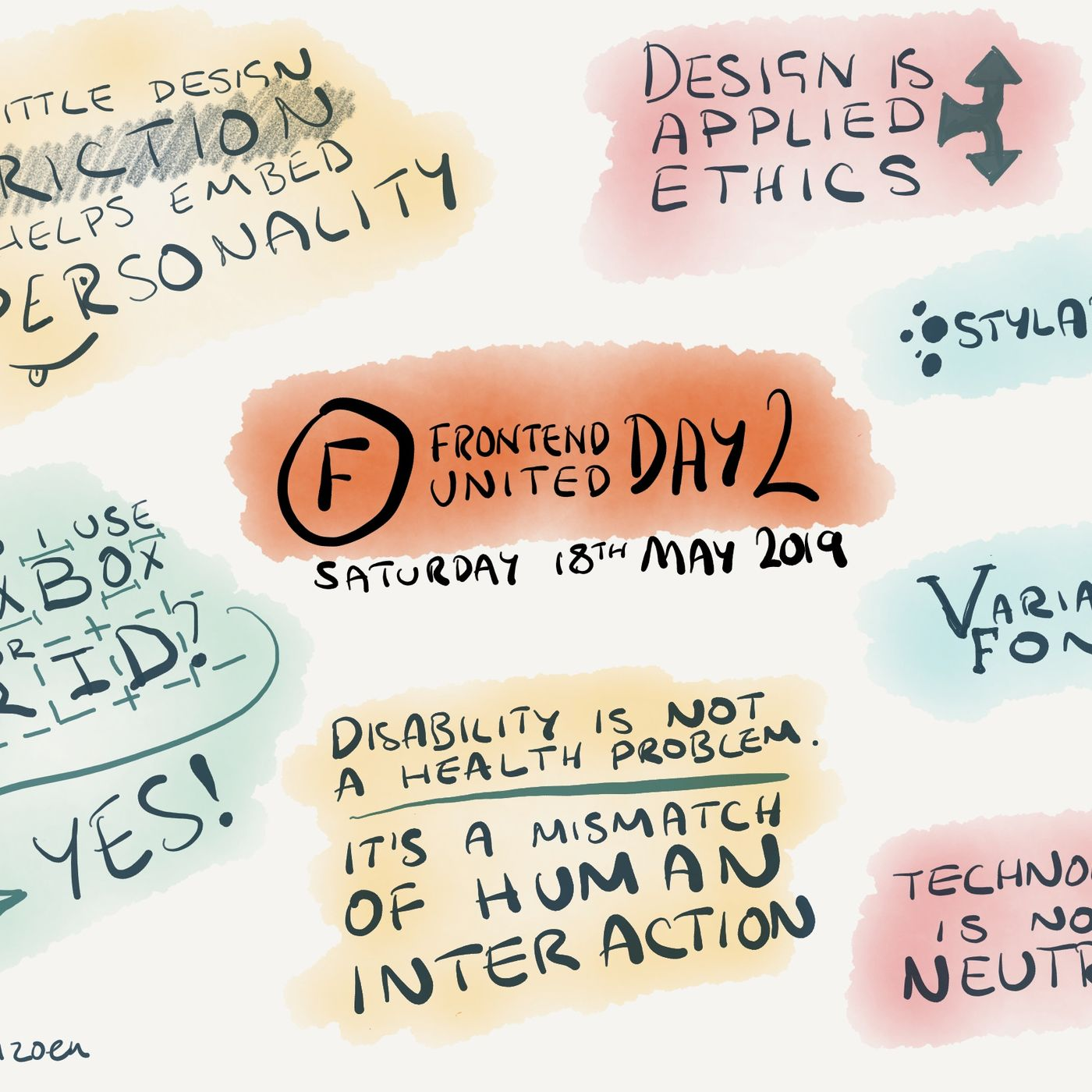 "Frontend United day 2 highlights. ""A little design friction helps embed personality"". ""Design is applied ethics"". ""Stylabilla"". ""Variable fonts"". ""Should I use flexbox or grid? Yes!"". ""Technology is not neutral"". ""Disability is not a health problem. It's a mismatch of human interaction""."